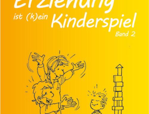 """""""Erziehung ist (k)ein Kinderspiel!"""" – Band 2"""