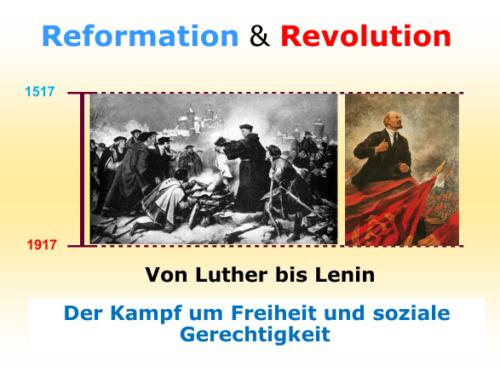 Reformation & Revolution. Der Kampf um das Paradies auf Erden: Von Luther (1517) bis Lenin (1917)